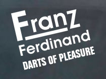 Концерт Franz Ferdinand - Darts Of Pleasure