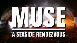 Muse — A Seaside Rendezvous