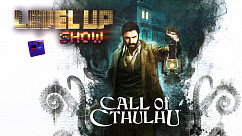 "Level Up show, 4 сезон, 12 серия. Обзор ""Call of Cthulhu: The Official Video Game"""