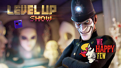 Level Up show, 4 сезон, 2 серия. Обзор We Happy Few